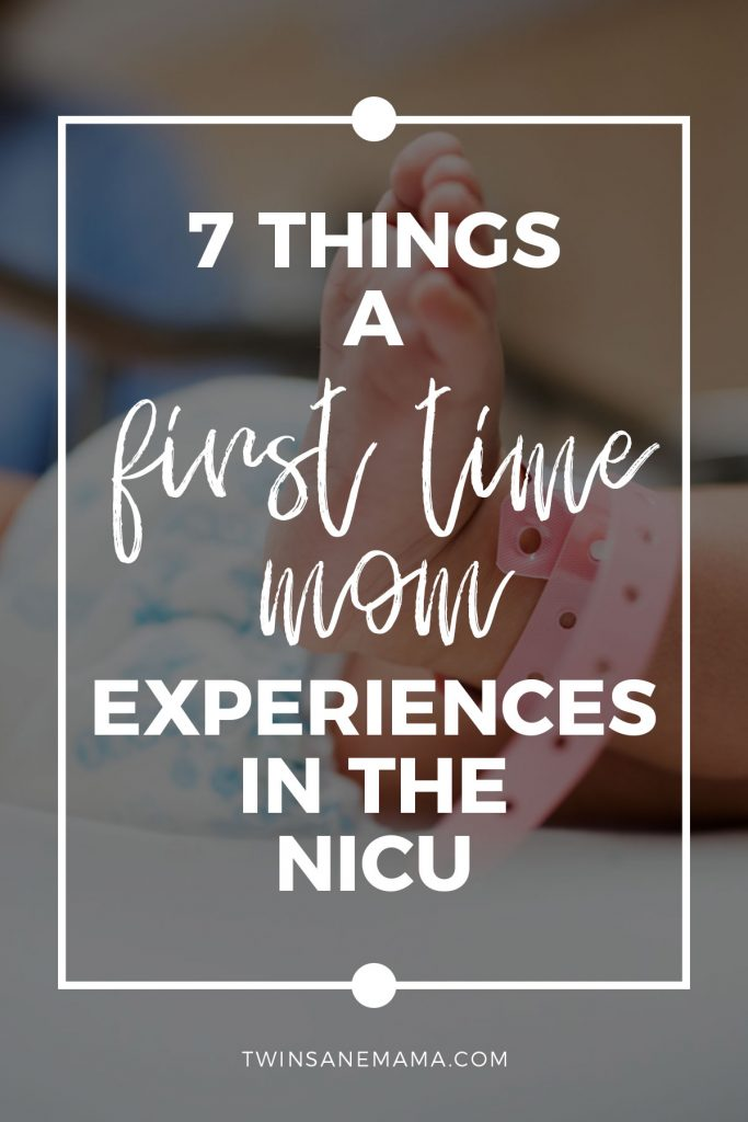 7 Things a First Time Mom Experiences in the NICU